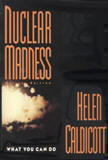 Image of Nuclear Madness cover of book by Helen Caldicott